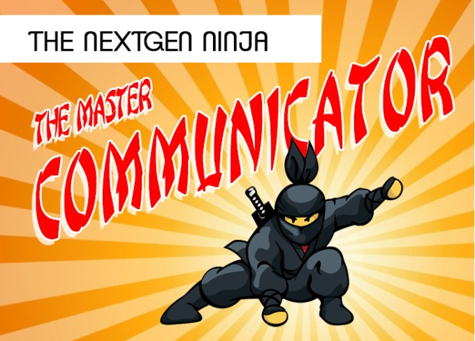 NextGen Ninja – The Master Communicator